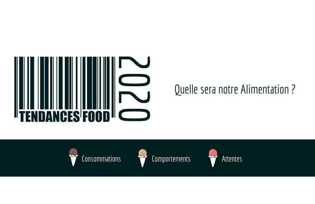 Tendances Food 2020 : Quelle sera notre alimentation ?